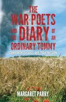 The War Poets and the Diary of an Ordinary Tommy: