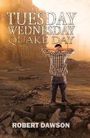 Tuesday, Wednesday, Quake Day