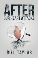 After Our Heart Attacks (Paperback)