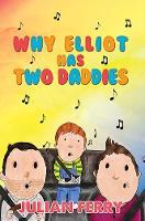Why Elliot Has Two Daddies