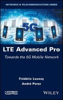 LTE Advanced Pro: Towards the 5G Mobile Network (Hardback)