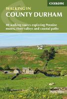 Walking in County Durham: 40 walking routes exploring Pennine moors, river valleys and coastal paths (Paperback)