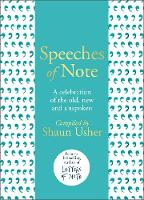 Speeches of Note: A celebration of the old, new and unspoken (Hardback)