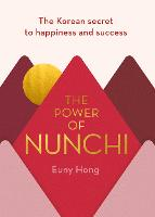 The Power of Nunchi: The Korean Secret to Happiness and Success (Hardback)