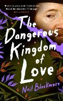 The Dangerous Kingdom of Love (Hardback)