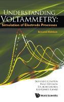 Understanding Voltammetry: Simulation Of Electrode Processes (Hardback)