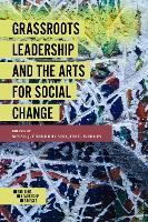 Grassroots Leadership and the Arts For Social Change - Building Leadership Bridges Book Set (2015-2019) (Paperback)