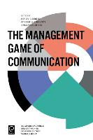 The Management Game of Communication - Advances in Public Relations and Communication Management 1 (Hardback)