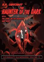 The Haunter of the Dark - Lovecraft Illustrated 11 (Hardback)