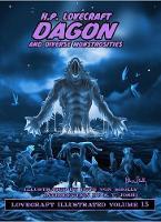 Dagon and Diverse Monstrosities - Lovecraft Illustrated 15 (Hardback)