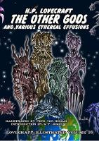 The Other Gods and Various Ethereal Effusions - Lovecraft Illustrated 16 (Hardback)