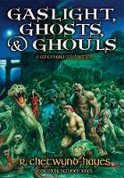 Gaslight, Ghosts & Ghouls: A Centenary Celebration R. Chetwynd-Hayes (Hardback)
