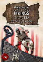 Anglo-Saxons and Vikings - Invaders and Conquerors (Hardback)