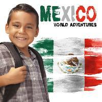 Mexico - World Adventures (Hardback)