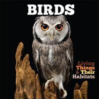 Birds - Living Things and Their Habitats (Hardback)