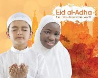 Eid-al-Adha - Festivals Around the World (Hardback)
