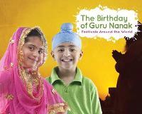The Birthday of Guru Nanak - Festivals Around the World (Paperback)