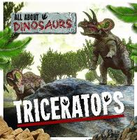 Triceratops - All About Dinosaurs (Hardback)