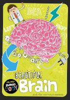 Beautiful Brain - Journey Through the Human Body (Hardback)