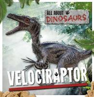 Velociraptor - All About Dinosaurs (Hardback)