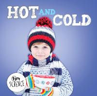 Hot and Cold - First Science (Hardback)