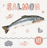 Salmon - Life Cycles (Hardback)