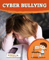 Cyber Bullying - A Focus On... (Hardback)