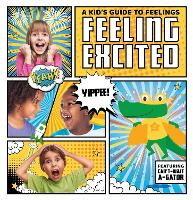 Feeling Excited - A Kid's Guide to Feelings (Hardback)