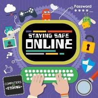 Staying Safe Online - Computers and Coding (Hardback)