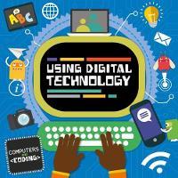 Using Digital Technology - Computers and Coding (Hardback)