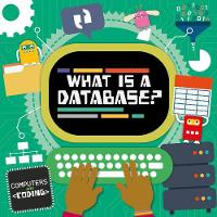 What is a Database? - Computers and Coding (Hardback)