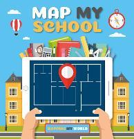 Map My School - Mapping My World (Hardback)