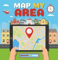 Map My Area - Mapping My World (Hardback)