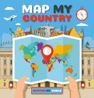 Map My Country - Mapping My World (Hardback)