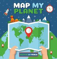 Map My Planet - Mapping My World (Hardback)