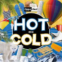 Hot and Cold - Opposites! (Hardback)