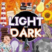 Light and Dark - Opposites! (Hardback)