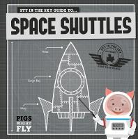 Space Shuttles - Pigs Might Fly! (Hardback)