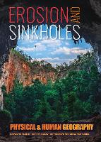 Erosion and Sinkholes - Transforming Earth's Geography (Physical & Human Geography UK) (Hardback)