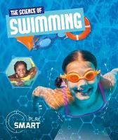 The Science of Swimming - Play Smart (Hardback)