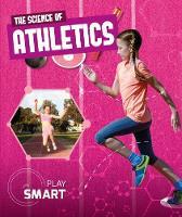 The Science of Athletics - Play Smart (Hardback)
