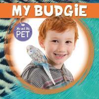 My Budgie - Me and My Pet (Hardback)