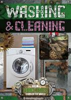 Washing and Cleaning - How Machines Changed the World (Hardback)
