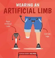 Wearing a Artificial Limb - Human Body Helpers (Hardback)