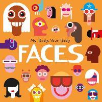Faces - My Body, Your Body (Hardback)