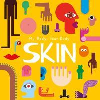 Skin - My Body, Your Body (Hardback)