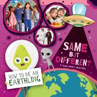 Same but Different: A Book About Diversity - How to Be an Earthling (Hardback)