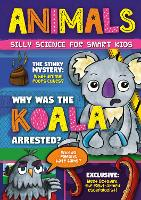 Animals - Silly Science for Smart Kids (Hardback)