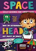 Space - Silly Science for Smart Kids (Hardback)