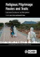 Religious Pilgrimage Routes and Trails: Sustainable Development and Management - CABI Religious Tourism and Pilgrimage Series (Hardback)